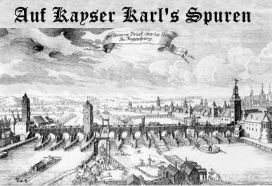 Auf Kayser Karls Spuren